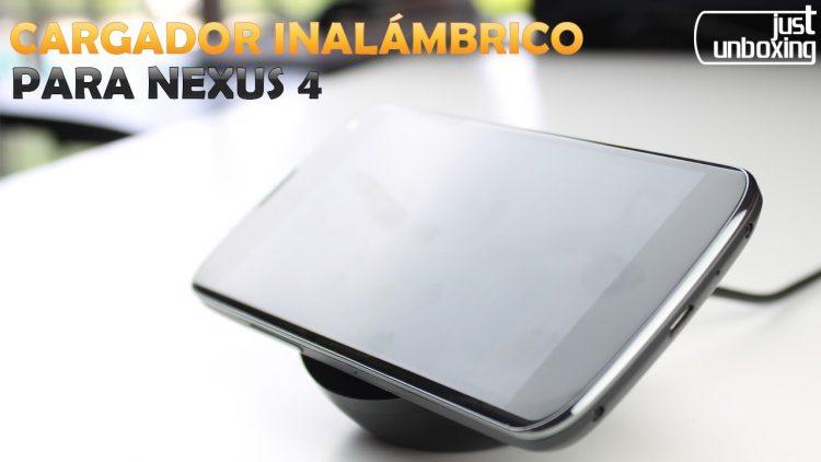 Cargador inalámbrico oficial para Nexus 4 | Unboxing y Análisis | Just Unboxing