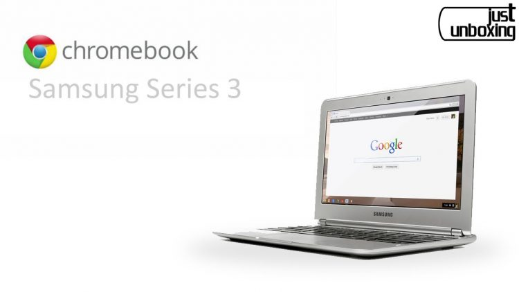 Chromebook Samsung Series 3 | Unboxing y Análisis | Just Unboxing