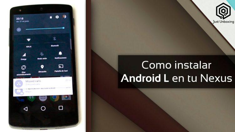 Como instalar Android L en tu Nexus (paso a paso)