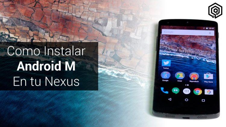 Como instalar Android M en tu Nexus (paso a paso)