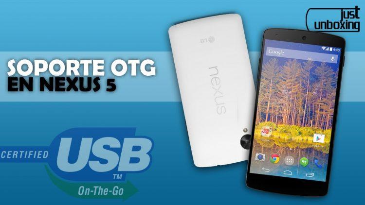 El Nexus 5 SI tiene soporte OTG