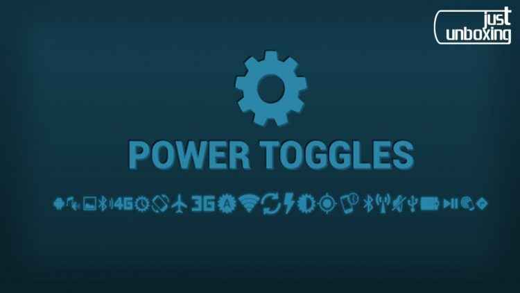 Power Toggles | Aplicaciones Android | Just Unboxing