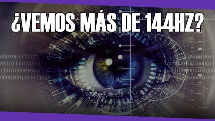 ¿Puede ver el ojo humano mas de 144hz?