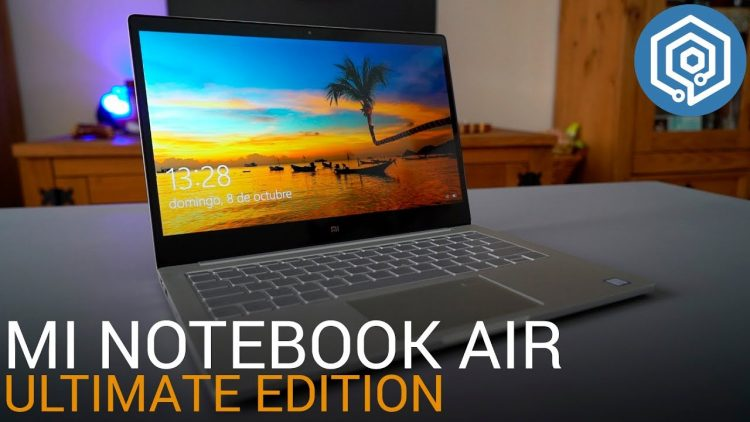 Xiaomi Mi Notebook Air 13 Ultimate Edition | ¿el mejor ultrabook del mercado?